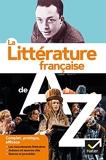 La littérature de A à Z (nouvelle édition) Les auteurs, les oeuvres et les procédés littéraires