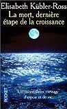 La Mort - Dernière étape de la croissance - Pocket - 20/03/1997