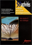 50 Activités Ritualisées Pour L'Étude De La Langue Française - Du cycle 2 au collège