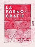 La Pornocratie - Les femmes dans les temps modernes - Format Kindle - 3,49 €