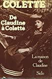 De Claudine à Colette - La Maison de Claudine - Sido