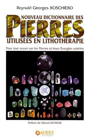 Nouveau dictionnaire des pierres utilisées en lithothérapie