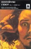 L'idiot-1. Livres 1&2 - Actes Sud - 24/12/1998