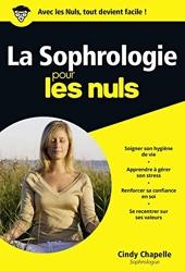 La Sophrologie Pour Les Nuls de Cindy CHAPELLE