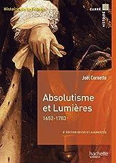 Absolutisme et Lumières 1652-1783 de Joël Cornette