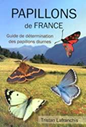Papillons de France - Guide de détermination de Tristan Lafranchis