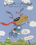 Jean-Michel contre vents et marées de Le Huche. Magali (2010) Cartonné