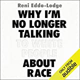 Why I'm No Longer Talking to White People About Race - Format Téléchargement Audio - 15,33 €