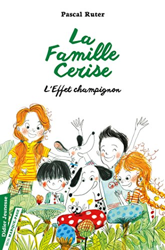 La Famille Cerise, L'Effet champignon