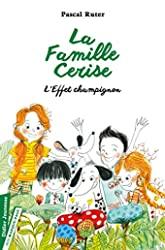 La Famille Cerise, L'Effet champignon - Tome 3 de Pascal Ruter