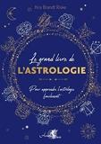 Le grand livre de l'astrologie - Pour apprendre l'astrologie facilement