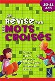 Je révise par les mots croisés - 10-11 Ans by Françoise Bellanger;Hélène Benait;Anne Depréneuf;Christian Lamblin;Collectif(2008-06-12) - Retz - 01/01/2008