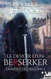 Le devoir d'un berserker - La riposte des dragons, T1
