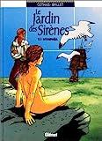 Le jardin des sirènes, tome 1 - Nymphéa