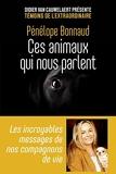 Ces animaux qui nous parlent - Les incroyables messages de nos compagnons de vie (Témoins de l'éxtraordinaire) - Format Kindle - 11,99 €