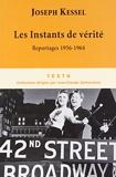 Les Instants De Vérité - Reportage 1956-1964 - Tallandier - 06/05/2010