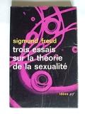Trois essais sur la theorie de la sexualite - Gallimard
