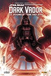 Dark Vador : Seigneur noir des Sith - Tome 01 de Charles Soule