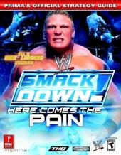 Wwe Smackdown! Here Comes the Pain - Prima's Official Strategy Guide de Prima Development