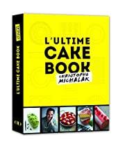 L'Ultime Cake Book by Michalak de Christophe Michalak