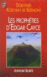 Les prophéties d'Edgar Cayce pour la fin du siècle de Dorothée Koechlin de Bizemont