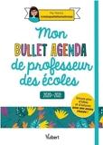 Mon Bullet Agenda de professeur des écoles 2020/2021 - Encore plus d'idées et d'astuces pour une année réussie ! - Vuibert - 27/05/2020