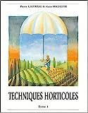 Techniques horticoles - Tome 1