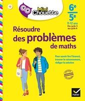 Mini Chouette Résoudre des problèmes de maths 6e/ 5e - Cahier de soutien en maths (cycle 3 vers cycle 4) de Gisèle Chapiron