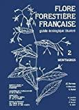 Flore forestière française tome 2 - Montagnes de JC Rameau ,D Mansion ,G Dumé ( 20 octobre 1999 ) - 20/10/1999