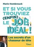 Et si vous trouviez (enfin) le job idéal ! Les secrets d'un chasseur de têtes (2021)