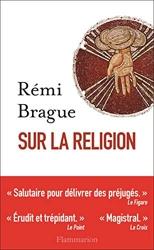 Sur la religion de Rémi Brague