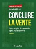 Conclure la vente - Décrochez plus de commandes, signez plus de contrats - Dunod - 03/02/2021