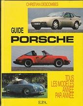 Guide Porsche, tous les modèles année par année de Christian Descombes