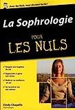 La Sophrologie poche pour les Nuls de Cindy CHAPELLE (4 décembre 2014) Poche