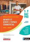 Animer et gérer l'espace commercial - Opt A - 1re/Tle Bac Pro Métiers du Commerce et de la Vente