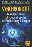 Synchronicité - Le rapport entre physique et psyché de Pauli et Jung à Chopra