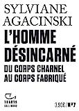 Tracts (N°7) - L'Homme désincarné - Du corps charnel au corps fabriqué - Format Kindle - 3,49 €