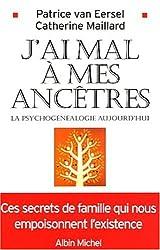 J'ai mal à mes ancêtres - La Psychogénéalogie aujourd'hui de Catherine Maillard