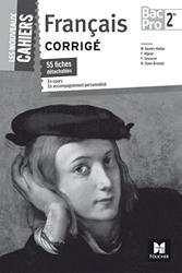 Les Nouveaux Cahiers - FRANCAIS - 2de BAC PRO Corrigé de Michèle Sendre