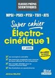 Electrocinétique 1 MPSI, PCSI, PTSI, TSI1, ATS - 1re Année