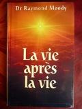 La vie après la vie - Enquête à propos d'un phénomène, la survie de la conscience après la mort du corps - Seine - 19/03/2006