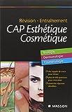 CAP Esthétique Cosmétique - Biologie, Dermatologie, Cosmétologie - Elsevier Masson - 20/01/2010