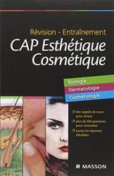 CAP Esthétique Cosmétique - Biologie, Dermatologie, Cosmétologie de Gérard Peyrefitte