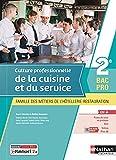 Culture professionnelle de la cuisine et du service - 2e Bac pro MHR - livre + licence élève 2021 - 2de Bacs Pro Cuisine & Commercialisation et Services en Restauration