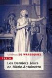 Les derniers Jours de Marie-Antoinette: 14, 15, 16 OCTOBRE 1793