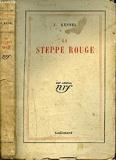 La Steppe Rouge - Gallimard