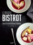 Le nouveau bistrot - Quand les plats bistrot rencontrent la gastronomie (CQFD) - Format Kindle - 14,99 €
