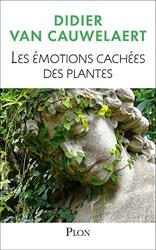 Les émotions cachées des plantes de Didier VAN CAUWELAERT