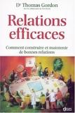 Relations efficaces - Comment construire et maintenir de bonnes relations