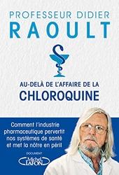 Au-delà de l'affaire de la chloroquine de Didier Raoult